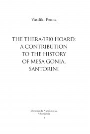 The Thera/1910 hoard: a contribution to the history of Mesa Gonia, Santorini (Ο «θησαυρός» Θήρα/1910: συμβολή στην ιστορία της Μέσα Γωνίας Σαντορίνης)