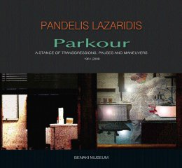 Pandelis Lazaridis. Parkour. A stance of transgressions, pauses and maneuvers, 1961-2008 (Παντελής Λαζαρίδης. Parkour. Στάσεις, παραβάσεις, ελιγμοί, 1961-2008)